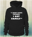 I Dont Have Friends Pullover